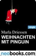 Weihnachten mit Pinguin (neobooks Single) - Marla Driessen