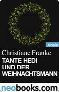 Tante Hedi und der Weihnachtsmann (neobooks Single) - Christiane Franke