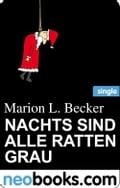 Nachts sind alle Ratten grau (neobooks Single) - Marion L. Becker