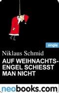 Auf Weihnachtsengel schieBt man nicht (neobooks Single) - Niklaus Schmid