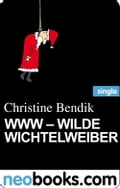 WWW - Wilde Wichtelweiber (neobooks Single) - Christine Bendik