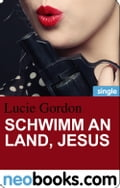 Schwimm an Land, Jesus (neobooks Single) - Lucie Gordon
