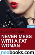 Never mess with a fat woman (neobooks Single) - Lucie Gordon