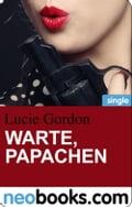Warte, Papachen (neobooks Single) - Lucie Gordon