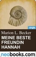 Meine beste Freundin Hannah (neobooks Single) - Marion L. Becker