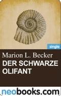 Der schwarze Olifant (neobooks Single) - Marion L. Becker