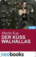 Der Kuss Walhallas (neobooks Singles) - Martin Kay