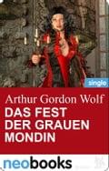 Das Fest der Grauen Mondin (neobooks Singles) - Arthur Gordon Wolf