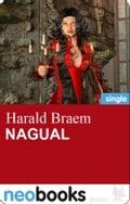 Nagual (neobooks Singles) - Harald Braem