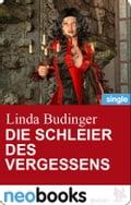 Die Schleier des Vergessens (neobooks Singles) - Linda Budinger