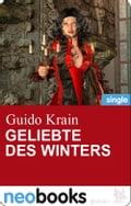 Geliebte des Winters (neobooks Singles) - Guido Krain