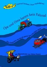 Opa und Oma hatten kein Fahrrad - Eine Geschichte, bei der die ganze Welt eine Rolle spielt - Gertrud Seehaus, Peter Finkelgruen