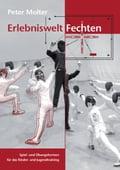 Erlebniswelt Fechten - Peter Molter