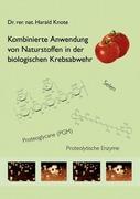 Harald Knote: Kombinierte Anwendung von Naturstoffen in der biologischen Krebsabwehr