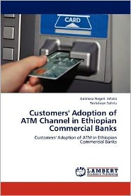 Customers' Adoption of ATM Channel in Ethiopian Commercial Banks