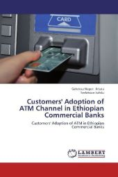 Customers' Adoption of ATM Channel in Ethiopian Commercial Banks - Geletesa Negeri Jirtata