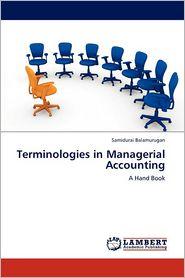 Terminologies in Managerial Accounting - Samidurai Balamurugan