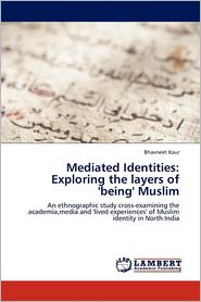 Mediated Identities: Exploring the Layers of 'Being' Muslim
