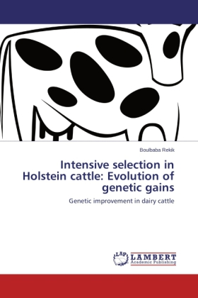 Intensive selection in Holstein cattle: Evolution of genetic gains - Genetic improvement in dairy cattle