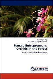 Female Entrepreneurs: Orchids in the Forest - Yunfeng Wang, Ana Isabel Quiroga Fernandez