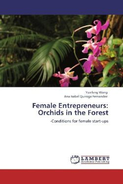 Female Entrepreneurs: Orchids in the Forest