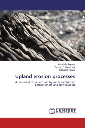 Upland erosion processes - Assessment of soil erosion by water and farmer perception of land conservation - Zegeye, Assefa D. / Steenhuis, Tammo S. / Blake, Robert W.