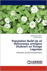Population Build Up Of Helicoverpa Armigera (Hubner) On Forage Legumes - Jaspreet Kaur Sidhu, Ramesh Arora