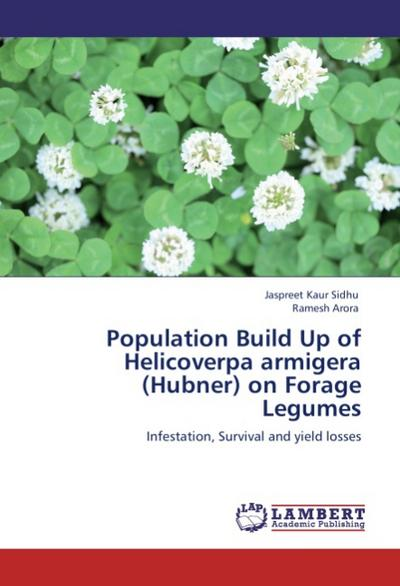 Population Build Up of Helicoverpa armigera (Hubner) on Forage Legumes - Jaspreet Kaur Sidhu