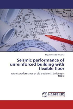 Seismic performance of unreinforced building with flexible floor als Buch von Shyam Sundar Khadka - Shyam Sundar Khadka
