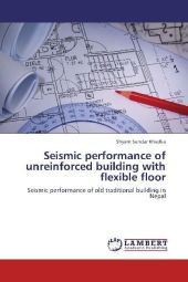Seismic performance of unreinforced building with flexible floor - Shyam Sundar Khadka