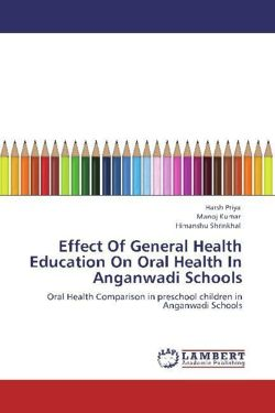 Effect Of General Health Education On Oral Health In Anganwadi Schools