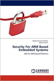 Security for Arm Based Embedded Systems - Apoorva Kumar Singhal, Mohit Kumar