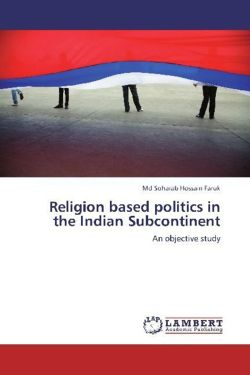 Religion based politics in the Indian Subcontinent