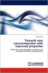 Towards new nanocomposites with improved properties