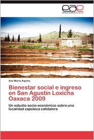 Bienestar Social E Ingreso En San Agustin Loxicha Oaxaca 2009 - Ana Mar Aquino