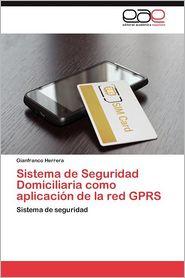Sistema de Seguridad Domiciliaria Como Aplicacion de La Red Gprs - Gianfranco Herrera