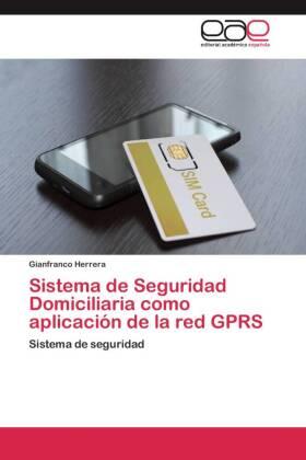 Sistema de Seguridad Domiciliaria como aplicación de la red GPRS - Sistema de seguridad - Herrera, Gianfranco