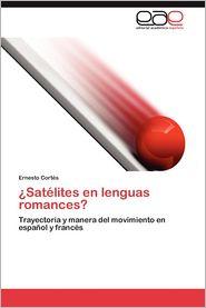 Satelites En Lenguas Romances? - Ernesto Cort S., Ernesto Jr. Cortes