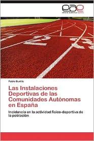 Las Instalaciones Deportivas de Las Comunidades Autonomas En Espana