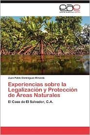Experiencias Sobre La Legalizacion y Proteccion de Areas Naturales