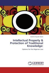 Intellectual Property & Protection of Traditional Knowledge: - Ibrahim Kayode Adam