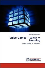 Video Games + Glitch = Learning