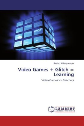 Video Games + Glitch = Learning als Buch von Beatriz Albuquerque - Beatriz Albuquerque