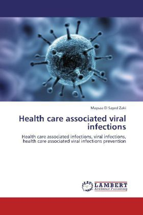 Health care associated viral infections - Health care associated infections, viral infections, health care associated viral infections prevention