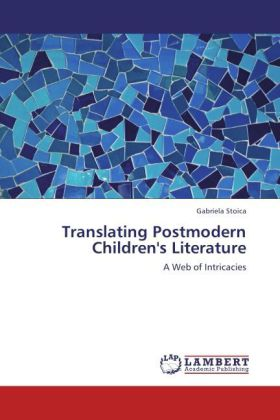 Translating Postmodern Children's Literature - A Web of Intricacies