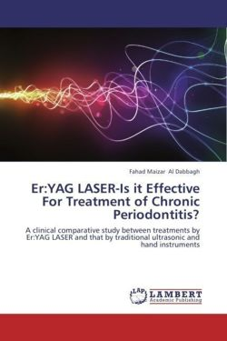 Er:YAG LASER-Is it Effective For Treatment of Chronic Periodontitis?: A clinical comparative study between treatments by Er:YAG LASER and that by traditional ultrasonic and hand instruments