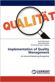 Implementation of Quality Management - Zahid Mahmood, Sobia Mahmood, Muhammad Ayub Siddiqui