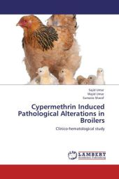 Cypermethrin Induced Pathological Alterations in Broilers - Sajid Umar