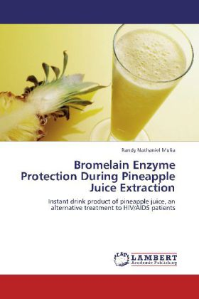 Bromelain Enzyme Protection During Pineapple Juice Extraction als Buch von Randy Nathaniel Mulia - Randy Nathaniel Mulia