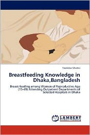 Breastfeeding Knowledge in Dhaka, Bangladesh - Tasdidaa Shamsi